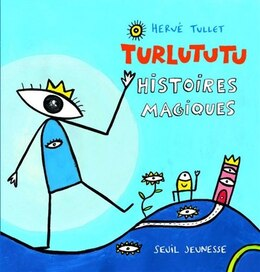 Book Turlututu, histoires magiques by Hervé Tullet