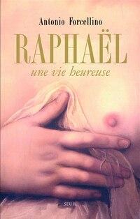 Raphaël: une vie heureuse