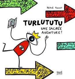 Book Turlututu, une sacré aventure! by Hervé Tullet