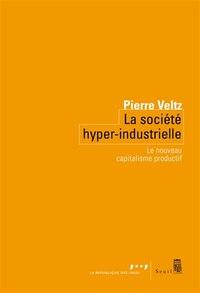 Société hyper-industrielle (La): Nouveau capitalisme productif (Le)