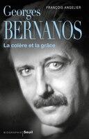 Bernanos, la colère et la grâce