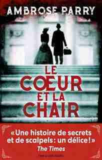 LE COEUR ET LA CHAIR de Ambrose Parry