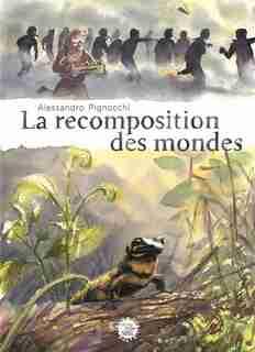 RECOMPOSITION DES MONDES de ALESSANDRO PIGNOCCHI