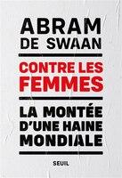 Contre les femmes : la montée d'une haine mondiale
