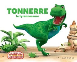 Tonnerre le tyrannosaure