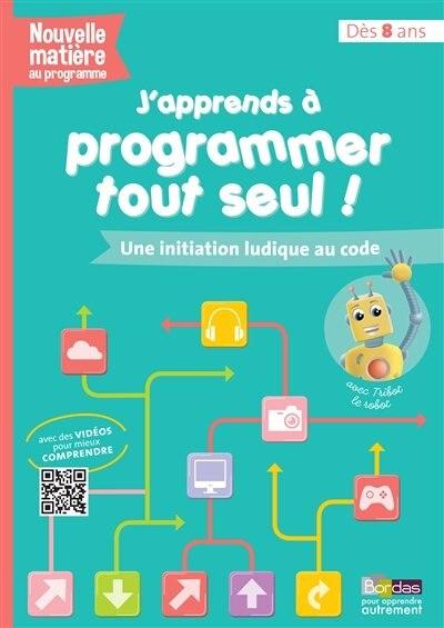 J'APPRENDS A PROGRAMMER TOUT SEUL!-8 ANS by AURELIEN CROQ