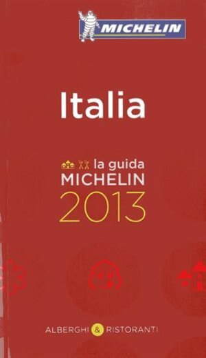 Michelin Guide Italy   2013 by Michlein Michelin