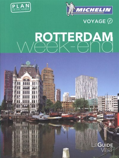 Rotterdam Guide vert Week-end by COLLECTIF