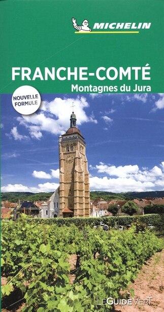Franche-Comté, Montagnes du Jura - Guide Vert by COLLECTIF