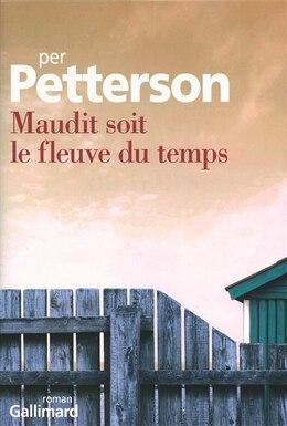 Book Maudit soit le fleuve du temps by Per Petterson