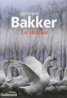 Book Le détour by Gerbrand Bakker