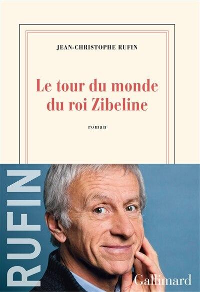 Le tour du monde du roi Zibeline by Jean Christophe Rufin