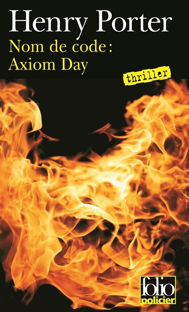 Nom De Code : Axiom Day  ( Remembrance Day) by Henry Porter