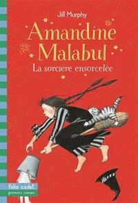 Amandine Malabul La Sorcière Ensorcelée