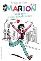 Marion et cie tome 1 j'adoooore les histoires d'amour