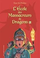 L'École des massacreurs de dragons intégrale tome 1