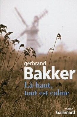 Book Là-haut tout est calme by Gerbrand Bakker