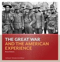The Great War And The American Experience: The Combat Experience