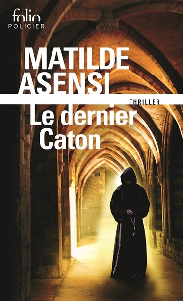 Le dernier Caton by Matilde Asensi