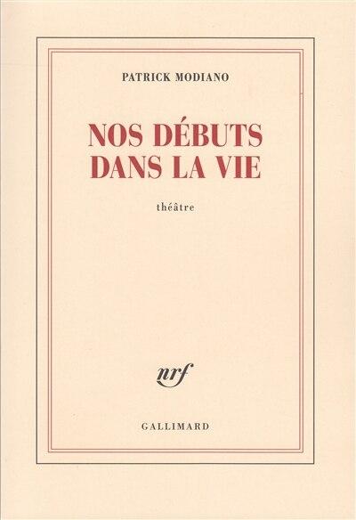 Nos débuts dans la vie by Patrick Modiano