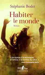 HABITER LE MONDE by Stéphanie Bodet