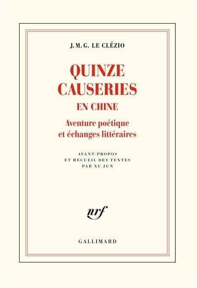 QUINZE CAUSERIE EN CHINE by J.M.G. Le Clézio
