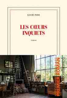 LES COEURS INQUIETS by LUCIE PAYE