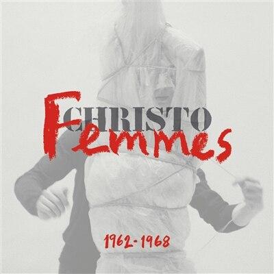 CHRISTO, FEMMES 1962-1968 (CATALOGUE DE L'EXPOSITION) by COLLECTIF