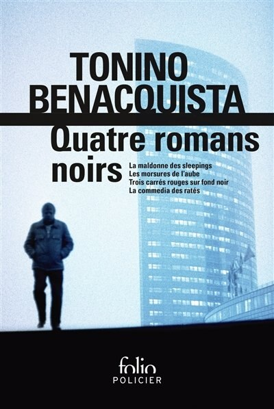 QUATRE ROMANS NOIRS by Tonino Benacquista