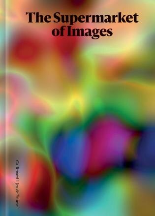 The Supermarket Of Images by Peter Szendy