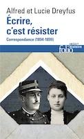 ÉCRIRE, C'EST RÉSISTER : CORRESPONDANCE 1894-1899