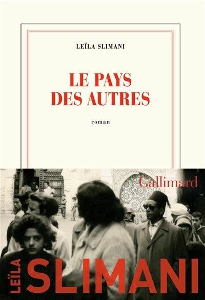 LE PAYS DES AUTRES de Leila Slimani
