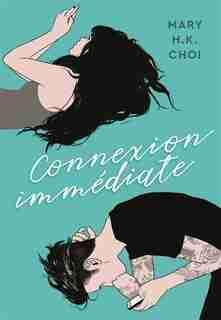 Connexion Immédiate by Mary Choi