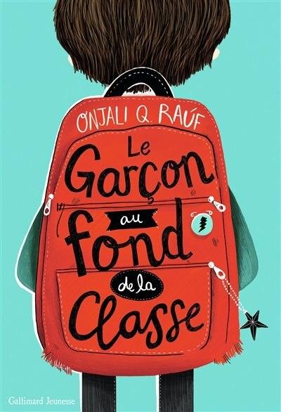 LE GARCON AU FOND DE LA CLASSE de Onjali Q. Rauf