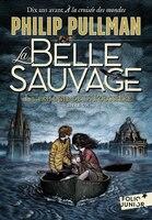 La Trilogie De La Poussière Tome 1 La Belle Sauvage