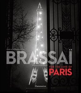 Book Brassai: For The Love Of Paris by Brassai