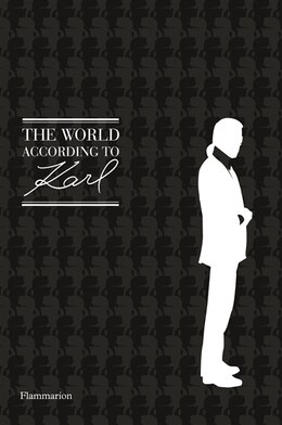 Book The World According To Karl: The Wit And Wisdom Of Karl Lagerfeld by Sandrine Gulbenkian