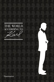 The World According To Karl: The Wit And Wisdom Of Karl Lagerfeld