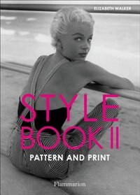Style Book Ii: Pattern And Print: Pattern And Print