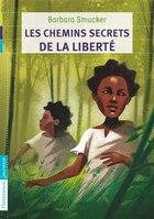 Chemins Secrets De Liberte