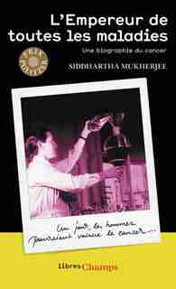 L'empereur de toutes les maladies de Siddartha Mukherjee