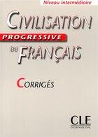 Civilisation progressive du français, niveau intermédiaire : corrigés