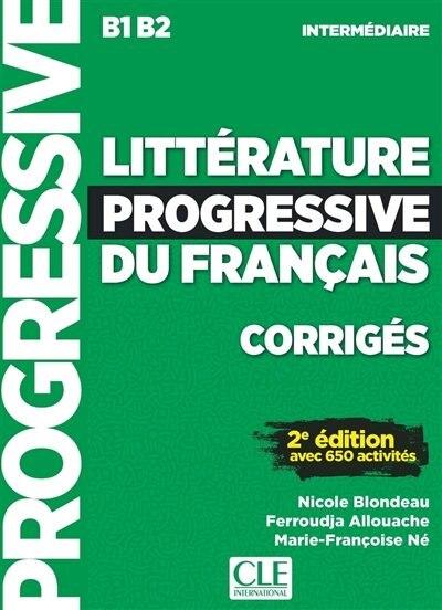 Littérature Progressive Du Français, Corrigés : B1-b2 Intermédiaire : Avec 650 Activités de Nicole Blondeau