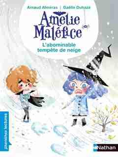 Amélie Maléfice L'abominable tempête de neige de Arnaud Alméras