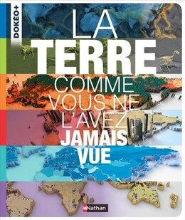 Book La Terre comme vous ne l'avez jamais vue by Collectif