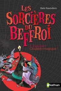Les sorcières du Beffroi tome 4 Panique! chapeau magique!