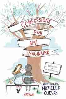 CONFESSIONS D'UN AMI IMAGINAIRE by Michelle Cuevas