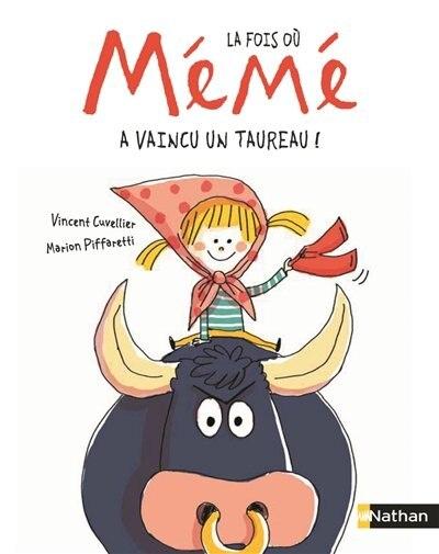 LA FOIS OU MA MÉMÉ A VAINCU UN TAUREAU de Vincent Cuvellier