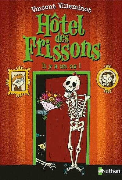 L'HÔTEL DES FRISSONS TOME 5: IL Y A UN OS! de Vincent Villeminot
