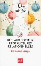 Réseaux sociaux et structures relationnelles [nouvelle édition]